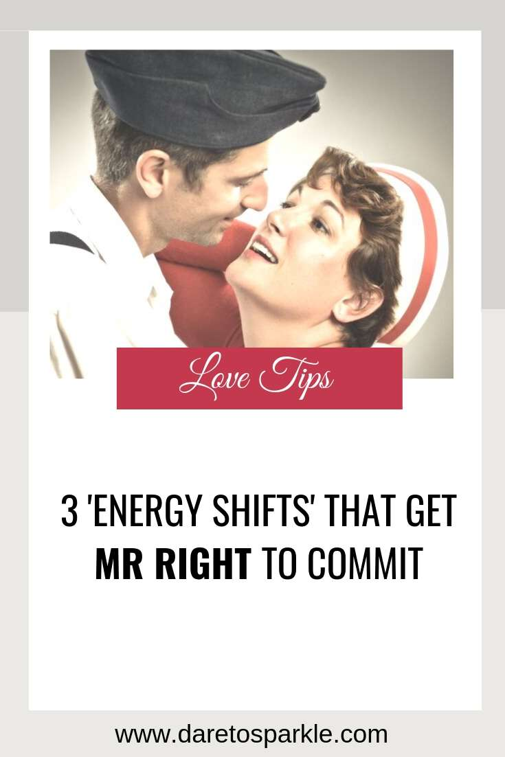 3 Energy Shifts That Get Mr Right To Commit